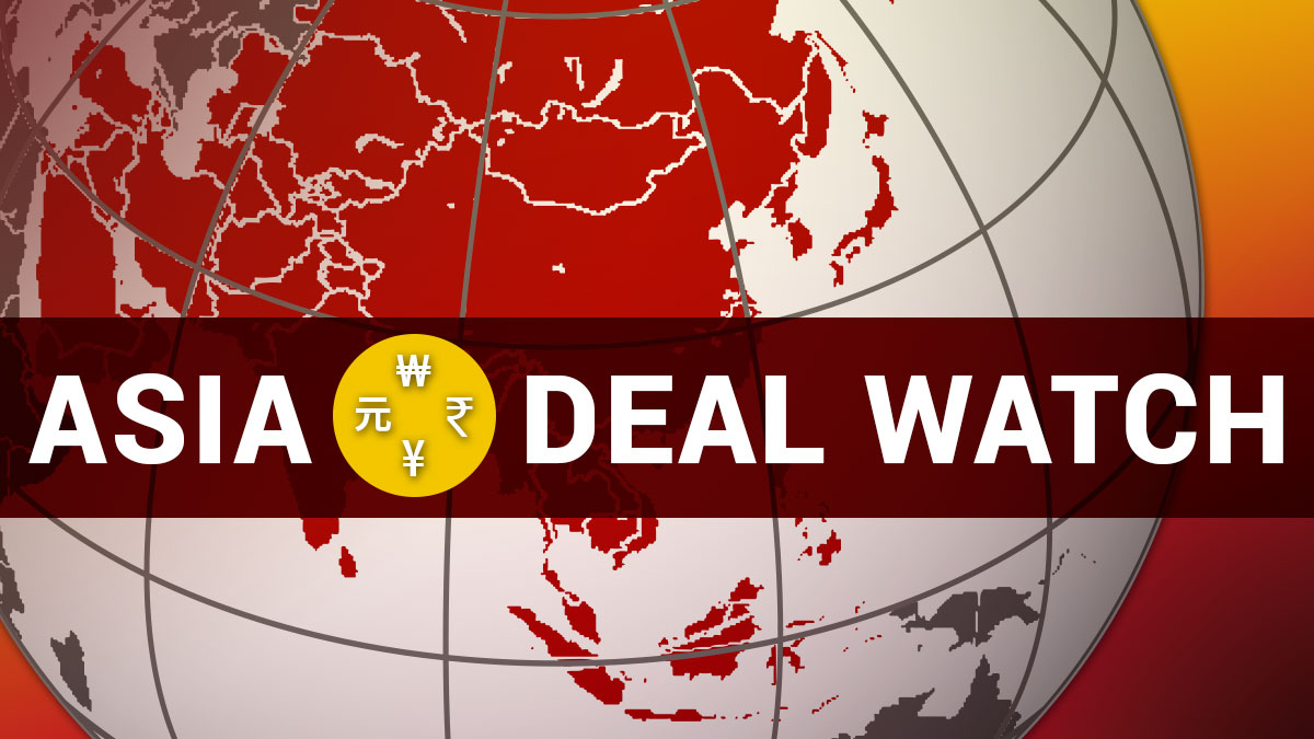 Asia Deal Watch
